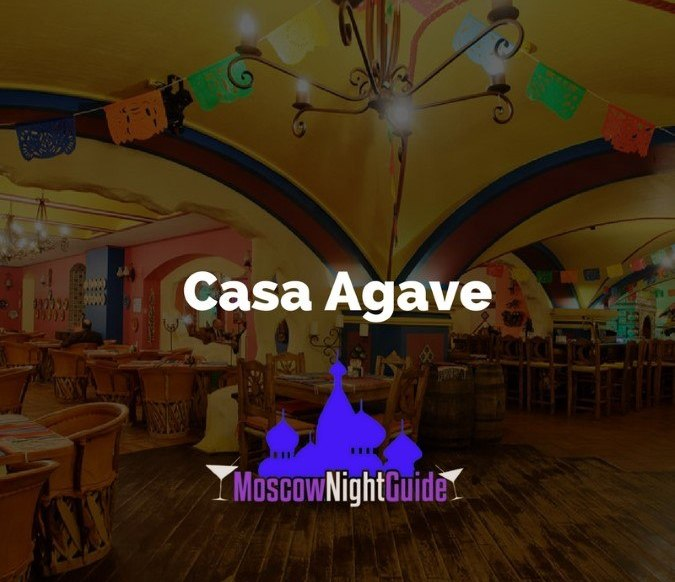 Casa Agave Moscow reviewed by Moscownightguide