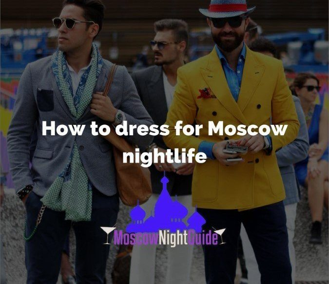 How to dress for Moscow nightlife