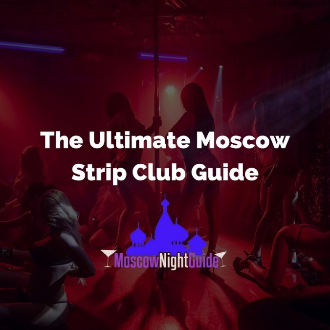 The Ultimate Moscow Strip Club Guide