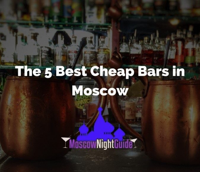 The 5 best cheap bars in Moscow