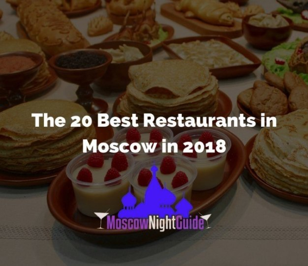 20 best restaurants in Moscow in 2018