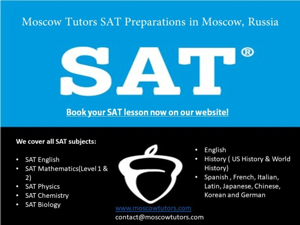 Moscow Tutors prepare SAT Preparations in Moscow Russia, English , Maths, Physics , History , Chemistry