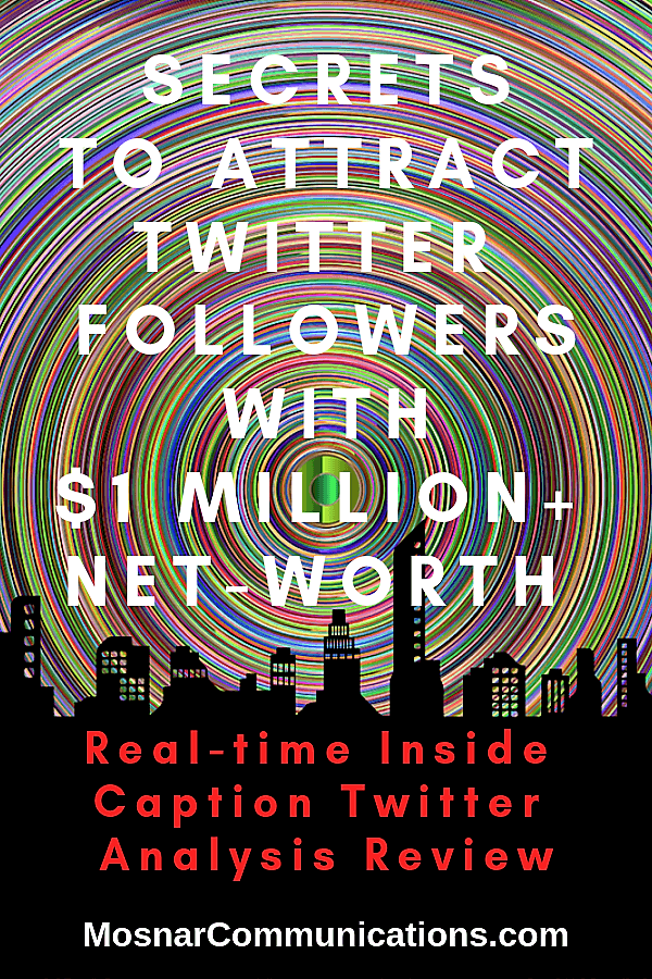 Secrets To Attract Twitter Followers With 1 Million Dollars Net Worth Mosnar Communications