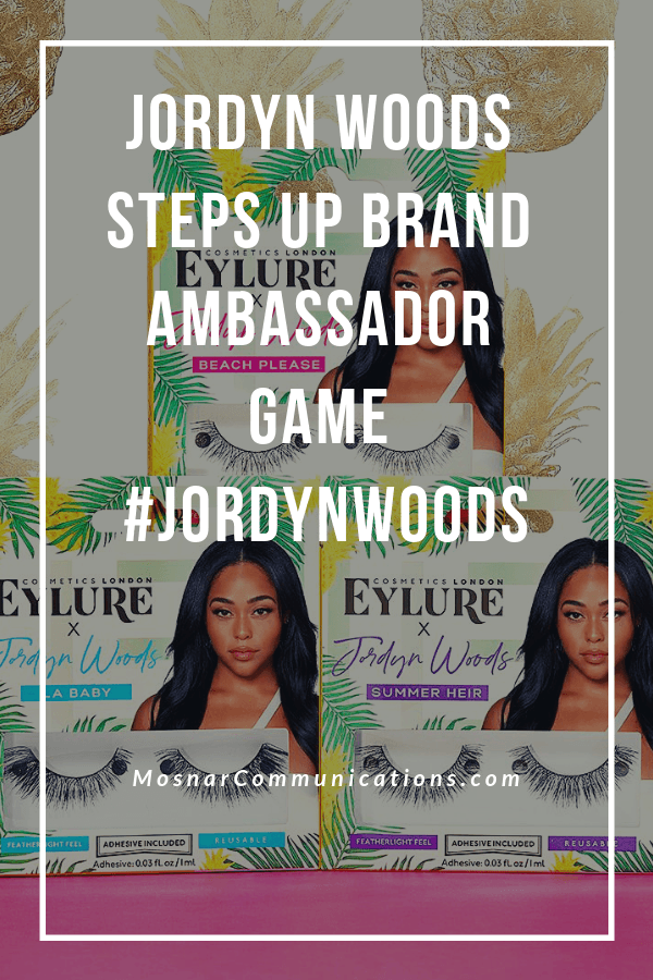 Jordyn Woods Steps Up Brand Ambassador Game #JordynWoods Mosnar Communications