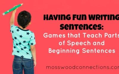 Having Fun Writing Sentences: Games that Teach Parts of Speech and Beginning Sentences