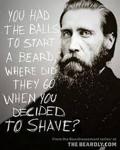 It Takes Balls to Grow a Beard