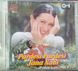 Paradesi Paradesi Jana Nahi - All Time Hits Vol-17 - Hindi Audio CD - www.mossymart.com