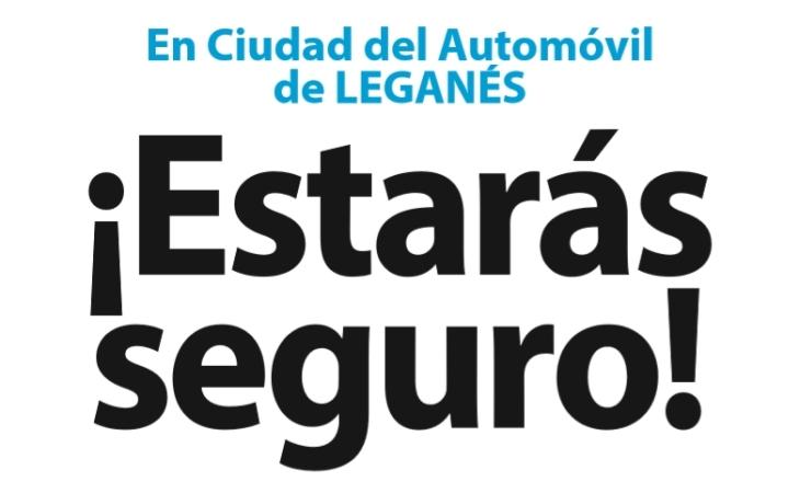 En Ciudad del Automóvil de Leganés… ¡Estarás seguro!