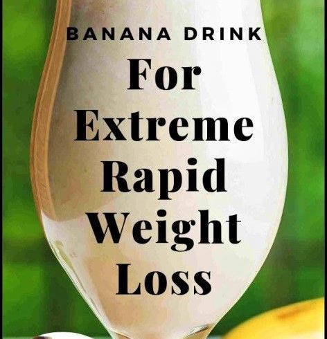Powerful Banana Drink For Rapid Weight Loss