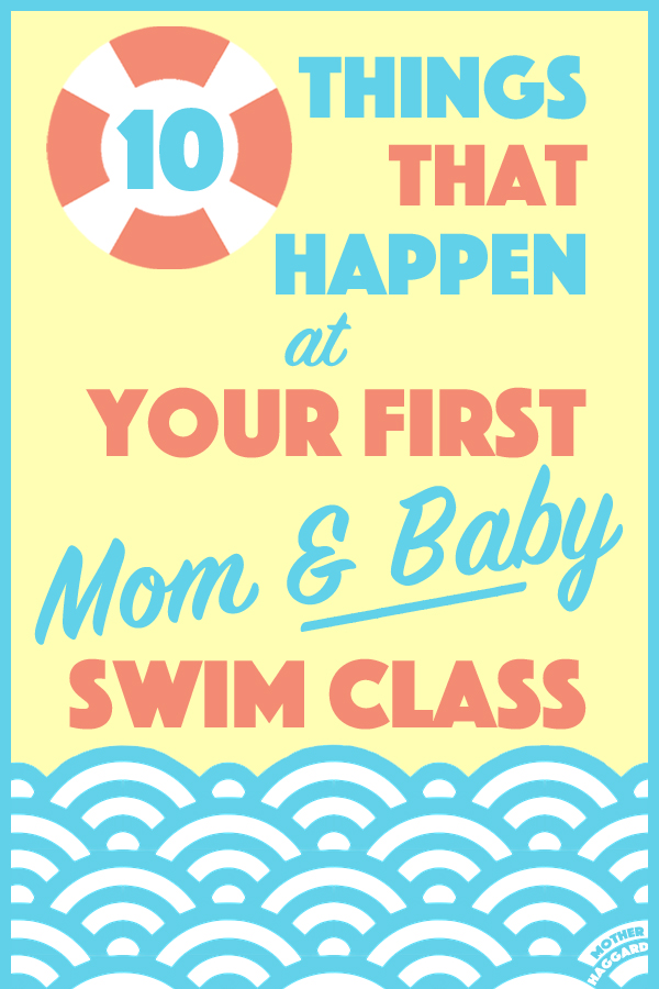 10 Things that Happen at Your First Mom & Baby Swim Class