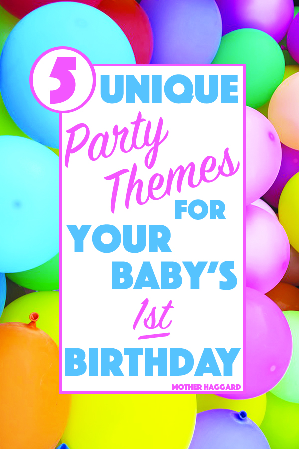 5 Unique Party Themes for Your Baby's First Birthday