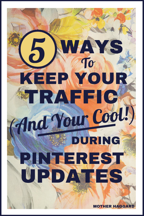 5 Ways to Keep Your Traffic (and Your Cool!) During Pinterest Updates