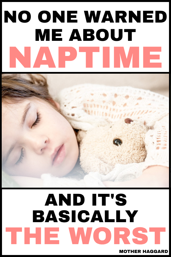 No One Warned Me About Naptime
