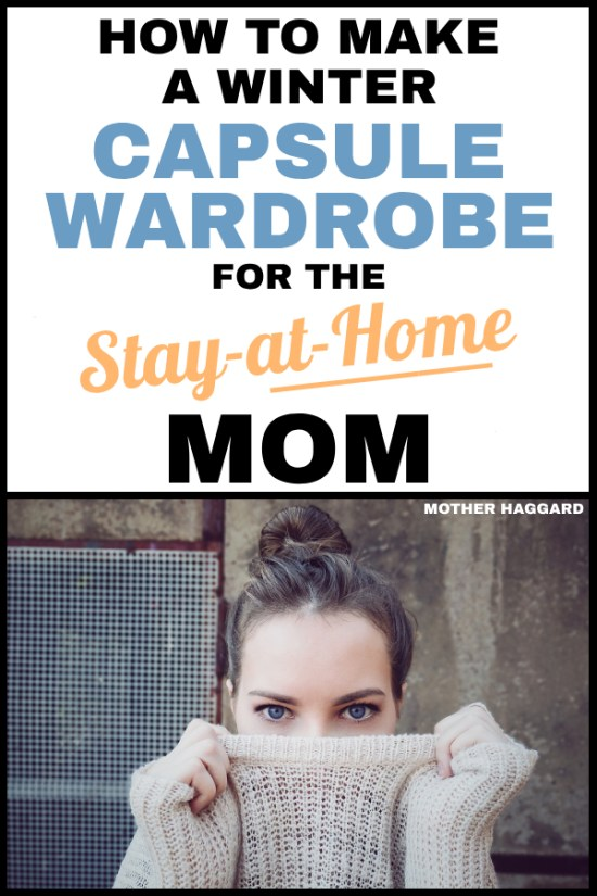How to Make a Winter Capsule Wardrobe for the Stay-at-Home Mom