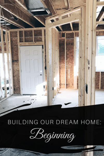 BUILDING OUR DREAM HOME: BEGINNING