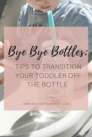 Bye Bye Bottle; How to Transition Baby off a Bottle