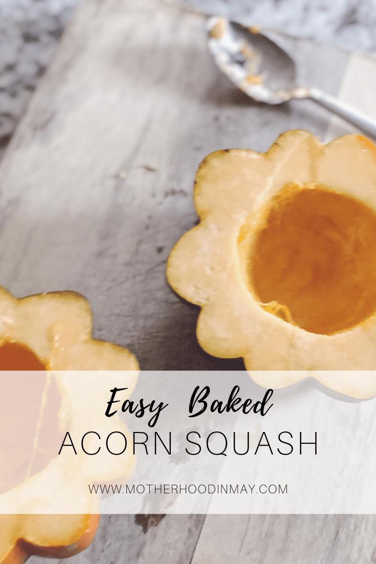 Easy Baked Acorn Squash || Motherhood in May