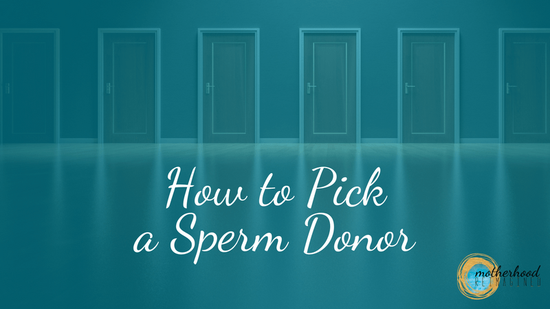 How to Pick a Sperm Donor