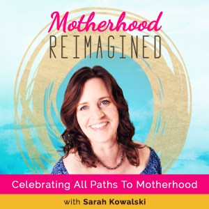 motherhood reimagined podcast