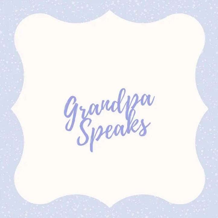 Grandpa Speaks