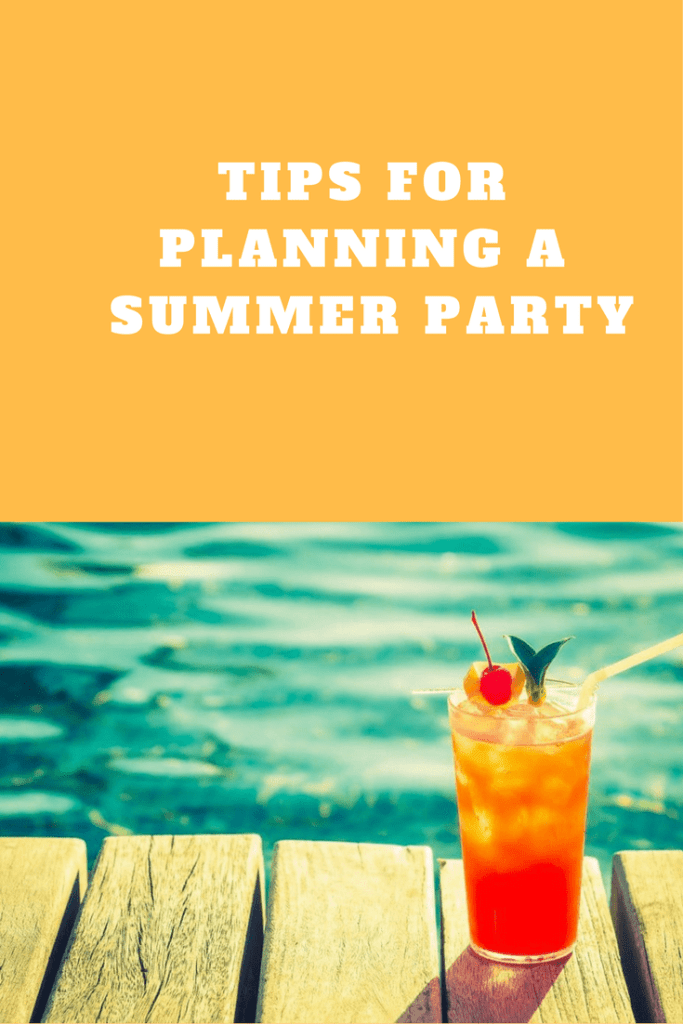 Tips for planning a summer party