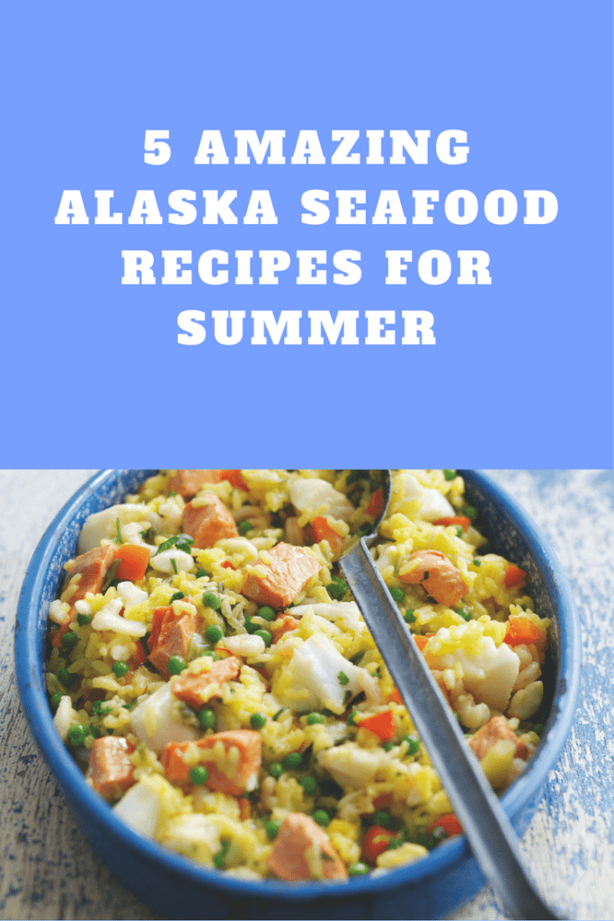 5 amazing Alaska seafood recipes for summer