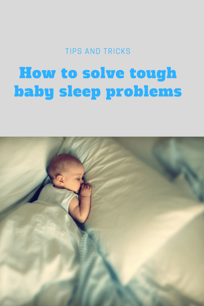 How to solve tough baby sleep problems