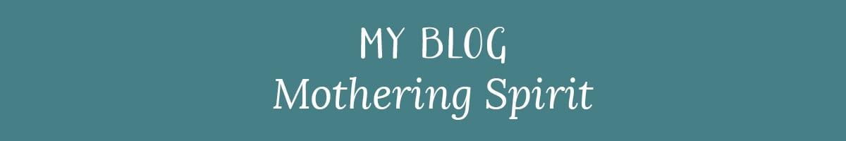 My Blog: Mothering Spirit