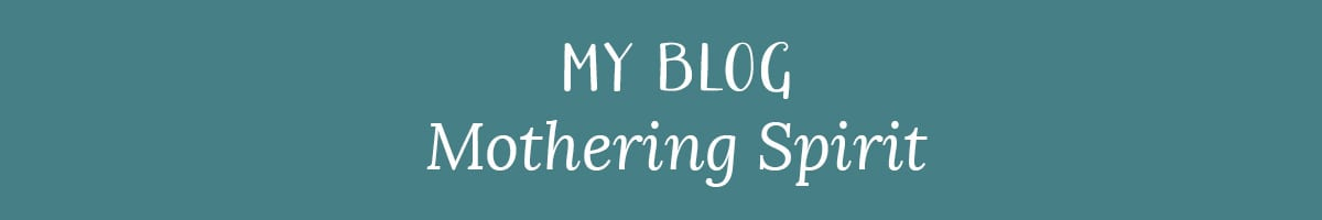My Blog: Mothering Spirit