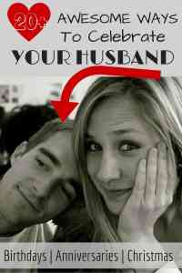 15 ways to Celebrate Your Husband: Birthday, Christmas & Anniversary