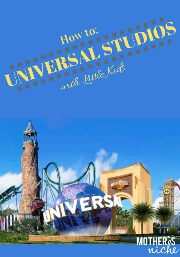 How to Universal Studios with Little Kids