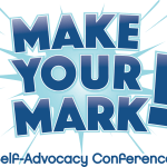 logo blue and light blue text: Make Your Mark! Self-Advocacy Conference