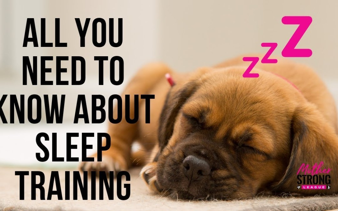 Everything You Need To Know About Sleep Training