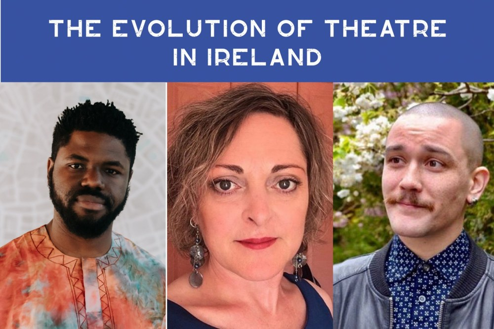 The evolution of theatre in Ireland