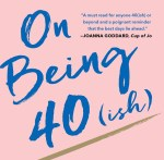 OnBeing40ishMead