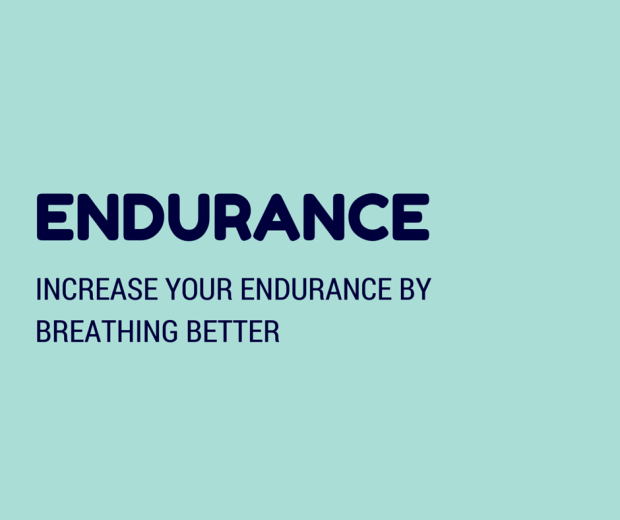 INCREASE YOUR ENDURANCE BY BREATHING BETTER