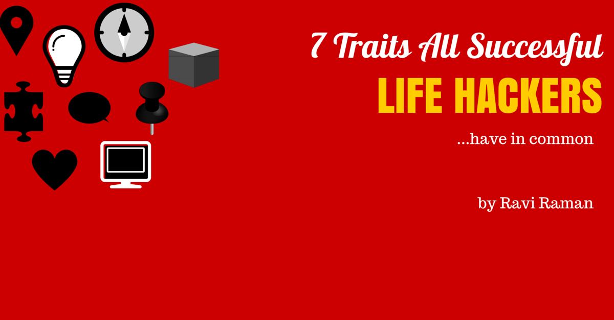 traits all successful life hackers have in common
