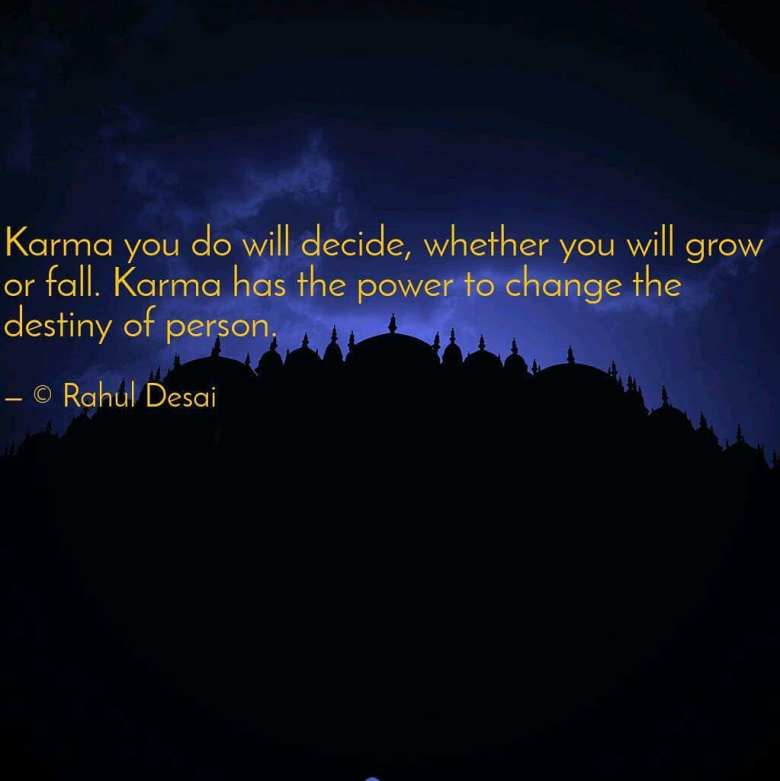 Karma is the only thing that defines your destiny