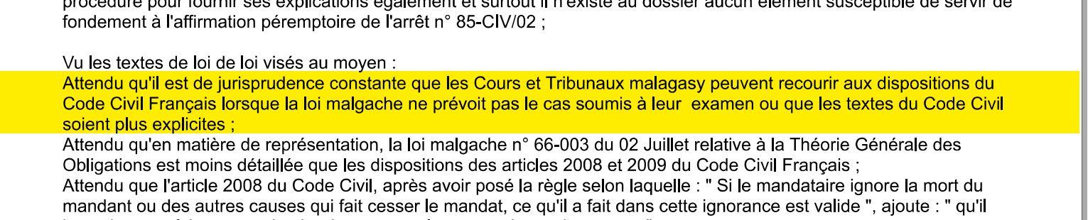 Les Cours et les Tribunaux malgaches peuvent recourir aux dispositions du Code civil français lorsque la loi malgache ne prévoit pas le cas soumis à leur examen