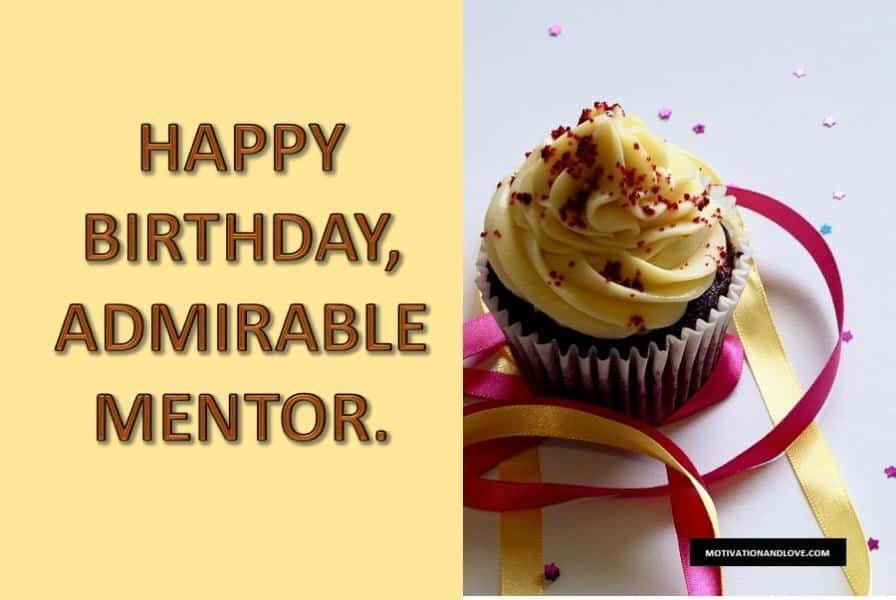 2021 Best Birthday Wishes For Mentor From Mentee Motivation And Love