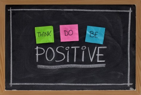 Think Positive! Do Positive! Be Positive!