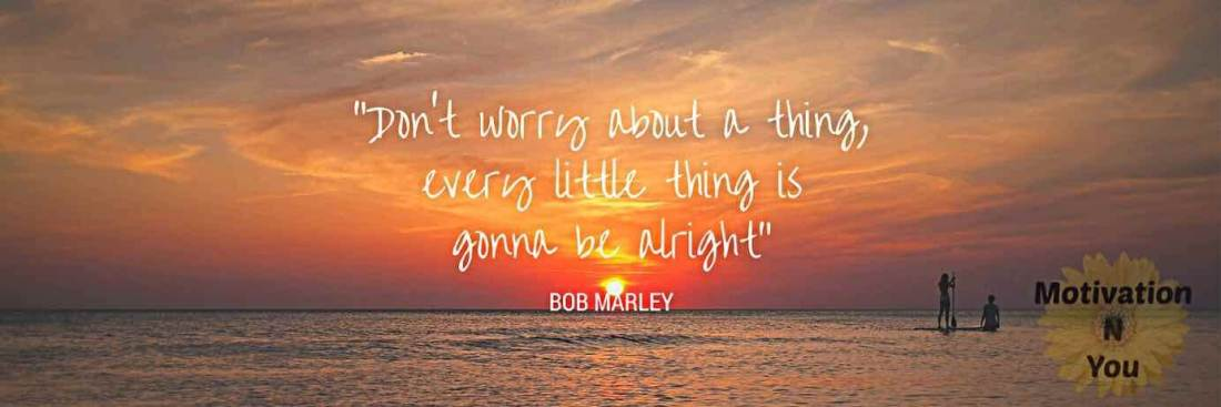 Bob Marley Quotes - Motivational Quotes - Motivation N You