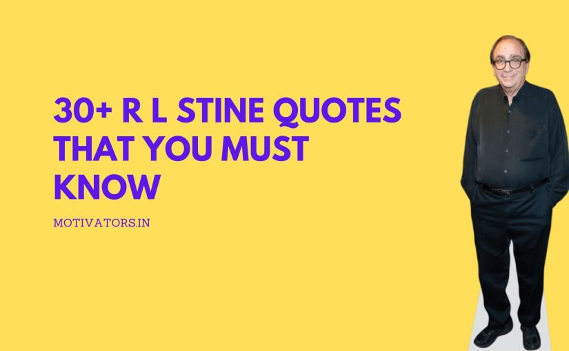 30+ R L Stine Quotes That You Must Know