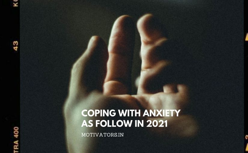 Coping With Anxiety as Follow In 2021