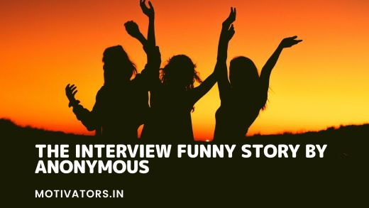 The Interview Funny Story By Anonymous