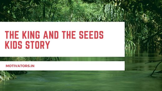 The King And The Seeds Kids Story