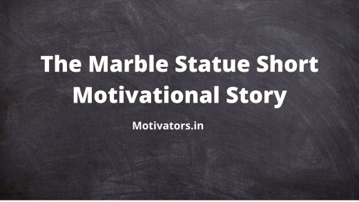 The Marble Statue Short Motivational Story
