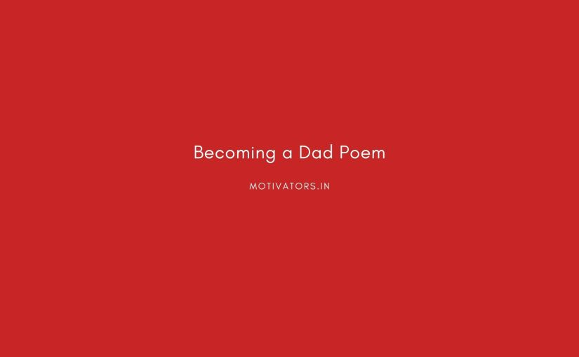 Becoming a Dad Poem