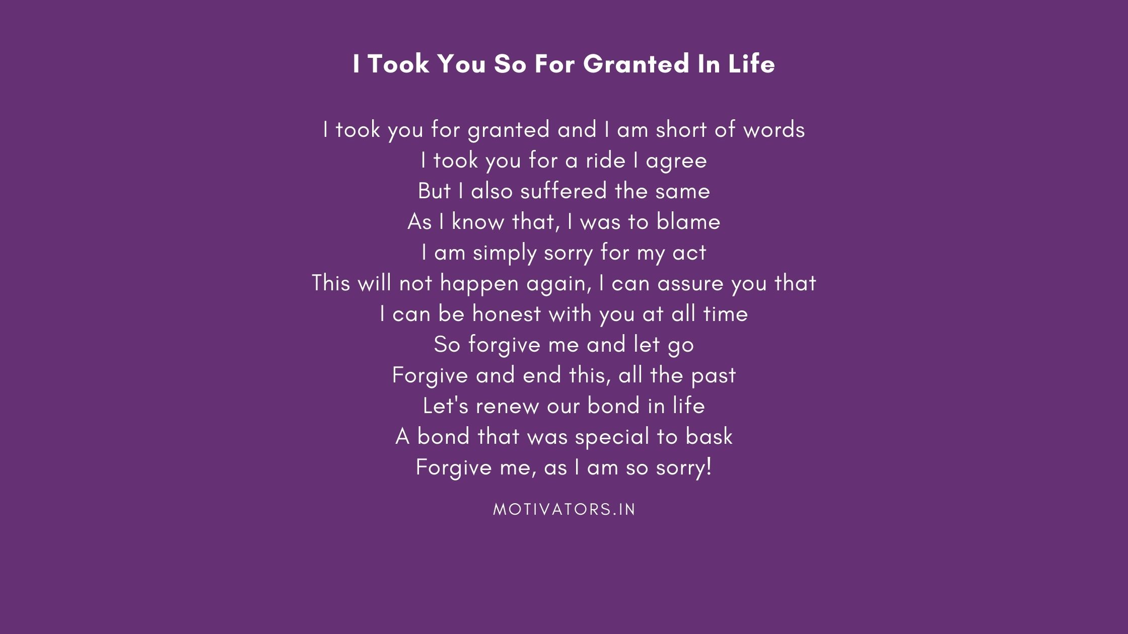 I Took You So For Granted In Life