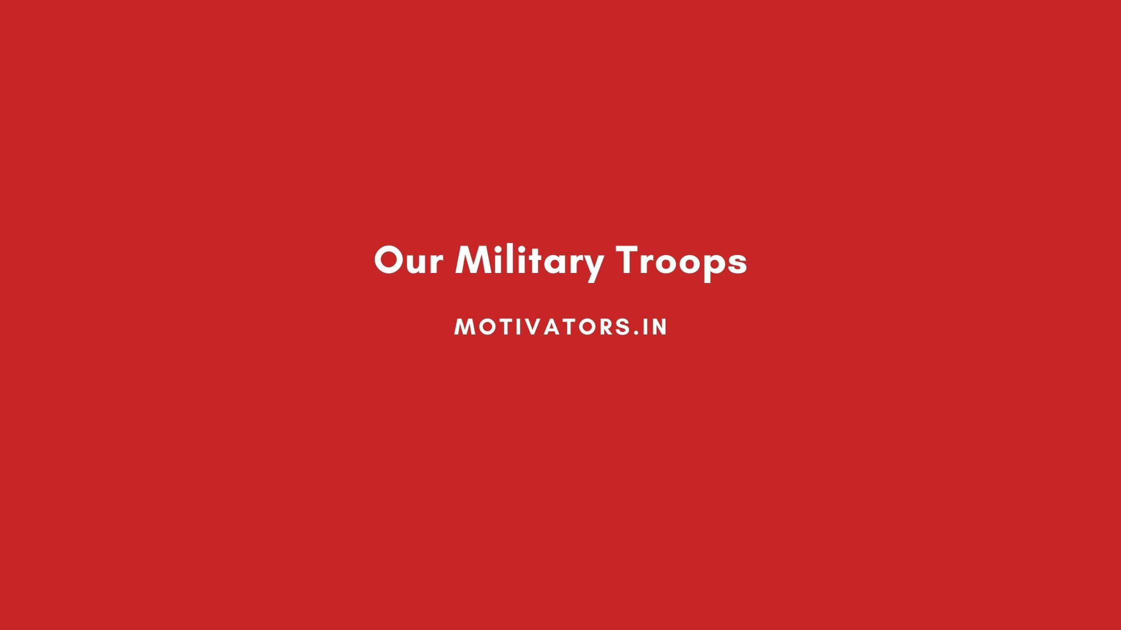 Our Military Troops
